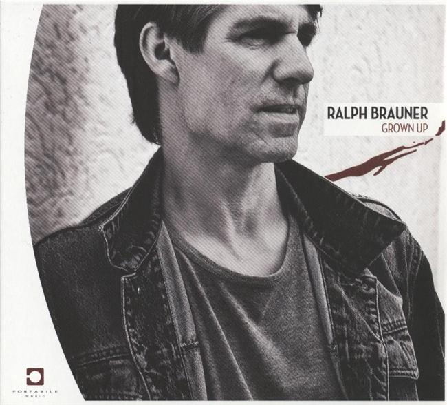 Ralph Brauner: Grown Up